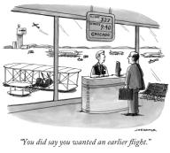 "\u000B""You did say you wanted an earlier flight."""