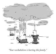 """""""Your workaholism is hurting this family."""""""