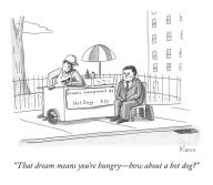 """That dream means you're hungry—how about a hot dog?"""
