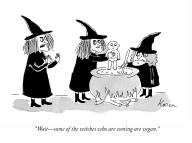 """Wait--some of the witches who are coming are vegan."""