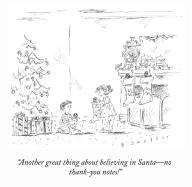 """Another great thing about believing in Santa—no thank-you notes!"""