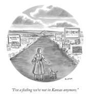 """""""I\'ve a feeling we\'re not in Kansas anymore."""""""