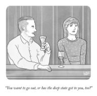 """""""You want to go out, or has the deep state got to you, too?"""