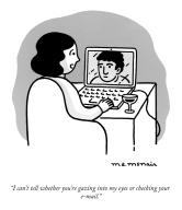 """""""I can\'t tell whether you\'re gazing into my eyes or checking your e-mail"""