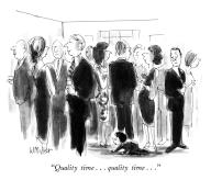 """""""Quality time. . . quality time. ."""