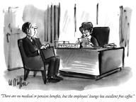 """""""There are no medical or pension benefits, but the employees' lounge has excellent free coffee"""