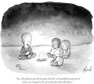 """""""Yes, the planet got destroyed. But for a beautiful moment in time we created a lot of value for shareholders"""