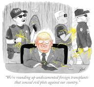 """""""We're rounding up undocumented foreign transplants that conceal evil plots against our country"""