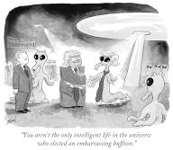 """""""You aren't the only intelligent life in the universe who elected an embarrassing buffoon"""