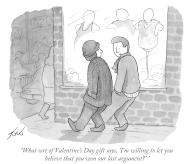"""""""What sort of Valentine\'s Day gift says, 'I'm willing to let you believe that you won our last argument?'"""